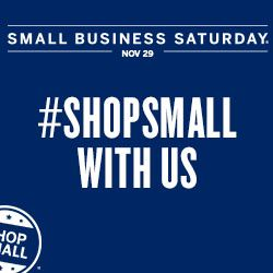 Small Business Saturday: Shop Small to Support our Community!